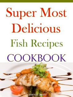 FREE TODAY! Super Most Delicious Fish Recipes Cookbook by Cameron James, http://www.amazon.com/dp/B0051PCT9O/ref=cm_sw_r_pi_dp_nwsQrb0DBNQCX