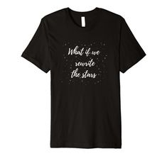 What If We Rewrite The Stars - Greatest Showman Tshirt. This is me t shirt. Rewrite the stars t-shirt. A million dreams are keeping me awake tee. Greatest showman quotes.