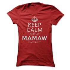 Keep Calm and let MAMAW handle it