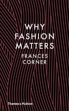 Why Fashion Matters by Frances Corner http://www.amazon.co.uk/dp/0500517371/ref=cm_sw_r_pi_dp_K.uFub1AHGTX0
