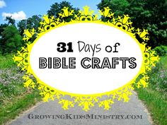 Introducing {31 Days of Bible Crafts} Series... Enough bible activities for the rest of the year!