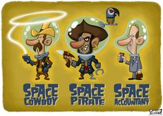 space cowboy with his mates Space Pirate and Space Accountant