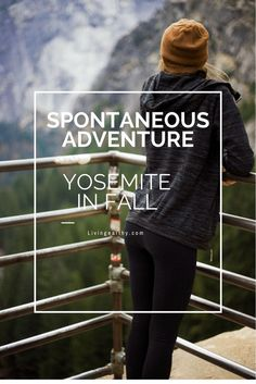 Spontaneous Adventure: Yosemite in Fall   Spontaneity is good for the soul - get out and adventure, even if only for a weekend.