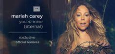 remixes: Mariah Carey - You're Mine (Eternal). Get the remixes at dirrtyremixes.com