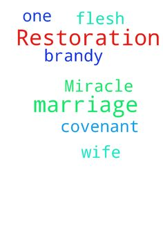 Marriage Restoration Miracle -  	Please pray for the restoration of my covenant marriage with my one flesh wife Brandy   Posted at: https://prayerrequest.com/t/2ja #pray #prayer #request #prayerrequest