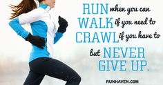 Never give up!  #running