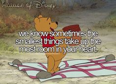 we know sometimes the smallest things take up the most room in your heart.