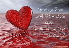 LÁSKA JE ŽIVOT. Ak vám chýba láska, uniká vám život -- Leo Buscaglia