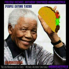 Nelson Mandela eats a Taco #NelsonMandela #Tacos