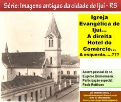 IJUÍ - RS - Memória Virtual: Igreja Evangélica de Ijuí  entrem os anos 30-40......