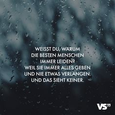 Visual Statements® Do you know why the best people always suffer? And nobody sees that. Sayings / saying / sad / heartache / lovesickness # Sad sayings Sad Quotes, Love Quotes, Inspirational Quotes, Albert Einstein Quotes, Quotation Marks, Visual Statements, Twitter Quotes, Fitness Quotes, True Words