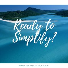 With PayQuicker you can simplify your life!