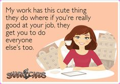 I feel the same way, when I go on my job and do my best people take advantages. They are just lazy pigs.