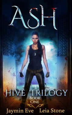 Ash (Hive Trilogy #1) by Jaymin Eve and Leia Stone