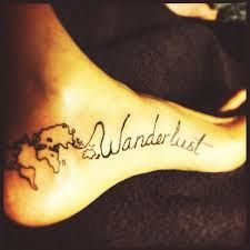 Foot Tattoo. Wanderlust: a strong desire for or impulse to wander or travel and explore the world, to discover one's very existence.