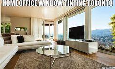 Home Office Window Tinting Toronto
