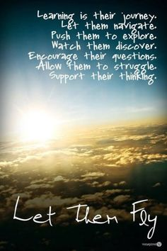 Learning is Their Journey - Let Them Fly!