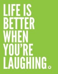 Keep laughing!!!!