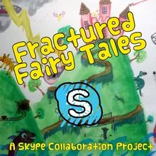 """Fractured Fairy Tale Writing Collaboration Through Skype, we would like to partner with one or more 2nd or 3rd grade classroom to create a """"fractured fairy tale"""". We would be excited to get the perspectives and words of students in other parts of the world and combine them with the perspectives and words of our own students. Together we can create an interesting story that can be enjoyed by other classrooms!"""