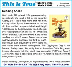 Someday she'll read this too -- the Story of the Week from the 1386th This is True newsletter. Note: Moorhead is in Minn., across the river from Fargo. The local newspaper knew locals would know that, but didn't bother to include the state with the story on their web site, which is read by an international audience....