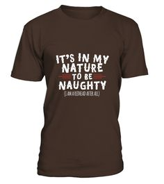 # It S In My Nature To Be Naughty Redhead T-shirt .    COUPON CODE    Click here ( image ) to get COUPON CODE  for all products :      HOW TO ORDER:  1. Select the style and color you want:  2. Click Reserve it now  3. Select size and quantity  4. Enter shipping and billing information  5. Done! Simple as that!    TIPS: Buy 2 or more to save shipping cost!    This is printable if you purchase only one piece. so dont worry, you will get yours.                       *** You can pay the…