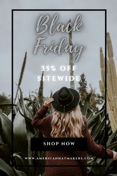 Black Friday 35% OFF Site Wide! SHOP NOW! #hats #blackfriday Cowgirl Hats, Made In America, Hat Making, Black Friday, Shop Now, American, Handmade, Hand Made