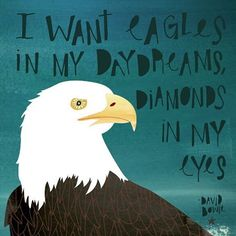 I want eagles in my daydreams, diamonds in my eyes #imablackstar #davidbowie #lyrics