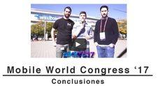 #Curiosidades #mwc17 Conclusiones sobre el MWC 2017