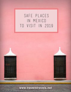 Which Cities and States in Mexico are Safe for you to Visit in 2019 In 2019, Safe Place, Mexico Travel, Countries Of The World, Travel Guide, The Good Place, Cities, Spiritual, Healing