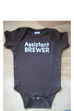 Assistant Brewer Brewer's Onesie Baby Infant Child Homebrew Home Brew Homebrewer Brewing HomeBrewing Beer gift son father shower gift  6mths. $16.99, via Etsy.