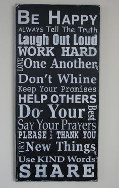 House Rules - seja feliz -  sempre diga a verdade -  ria em voz alta - trabalhe duro -  ame uns aos outros - não beba vinho - mantenha suas promessas - ajude os outros    - faça o seu melhor - faça suas orações - por favor e obrigado - experimente coisas novas - use palavras gentis - ação