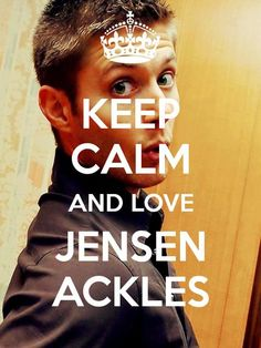 I CAN'T KEEP CALM ❤ I LOVE JENSEN ACKLES... His face, that face! Those eyes. Just, BAH!