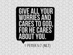 1 Peter 5:7. Give all your worries and cares to God, for he cares about you. #Bible #scripture #verse