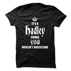 (Thing2303) Its A/An HADLEY Thing, You Wouldnt Undetsta - #graduation gift #gift friend. LIMITED TIME => https://www.sunfrog.com/Names/Thing2303-Its-AAn-HADLEY-Thing-You-Wouldnt-Undetstand.html?68278