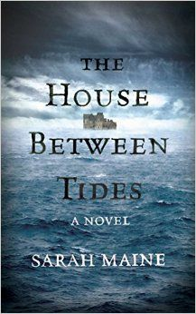The House Between Tides: A Novel: Sarah Maine: 9781501126918: Amazon.com: Books