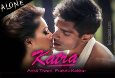 Hindi Songs Lyrics: KATRA LYRICS - ALONE (Hindi Film) Song by Ankit Ti...