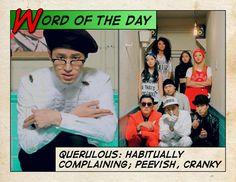 QUERULOUS: habitually complaining; peevish, cranky