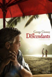 The Descendants: A land baron tries to re-connect with his two daughters after his wife is seriously injured in a boating accident.