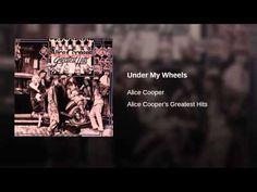 Alice Cooper - Under My Wheels