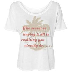 The secret to having it all is realizing you already do scoop neck tee #imawesome