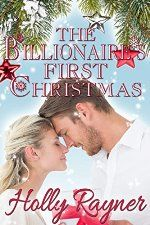 The Billionaire's First Christmas by Holly Rayner #ad http://amzn.to/2gXYqN7