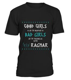 Bad Girls go to Valhalla with RAGNAR  #gift #idea #shirt #image #music #guitar #sing #art #mugs #new #tv #cool