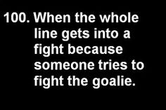 Stick up for your teammates. ~~* Never, EVER, touch the other teams goalie. *~~ Especially when that goalie is my boyfriend. All the hockey moms and girlfriends are scarier than those on the ice. Blackhawks Hockey, Hockey Goalie, Hockey Teams, Hockey Players, Ice Hockey, Hockey Stuff, Goalie Stick, Goalie Mask, Chicago Blackhawks