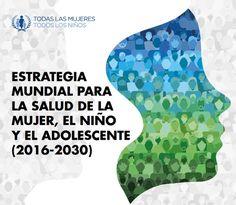 SGSST | Estrategia Mundial para la salud de la Mujer , el Niño y Adolescente 2016-2030