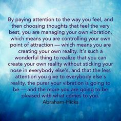 Abraham Hicks - choose your thoughts & create your own reality