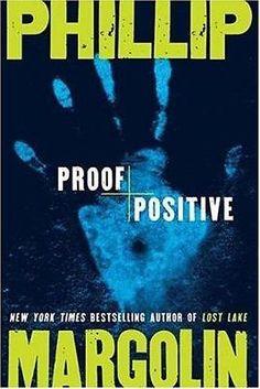 PROOF POSITIVE by Phillip Margolin (2006 Hardcover) SHOCKING THRILLER CSI KILLER