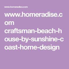 www.homeradise.com craftsman-beach-house-by-sunshine-coast-home-design