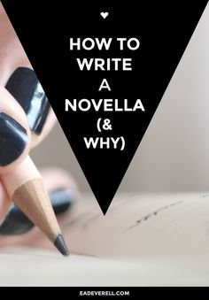 How to Write a Novella | If you're struggling with finishing your novel, why not turn it into a novella?