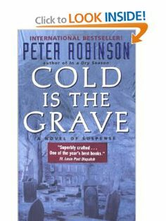 Cold Is the Grave: A Novel of Suspense (Inspector Banks Novels) by Peter Robinson. $7.99. Series - Inspector Banks Novels (Book 11). Publisher: Avon (September 4, 2001). Author: Peter Robinson