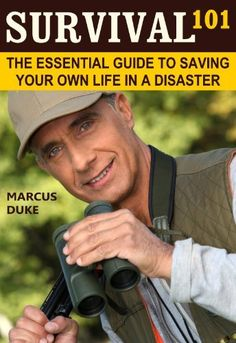 Survival 101: The Essential Guide to Saving Your Own Life in a Disaster by Marcus Duke, http://www.amazon.com/dp/B0095QZ91K/ref=cm_sw_r_pi_dp_S2gitb1G9ZMH0